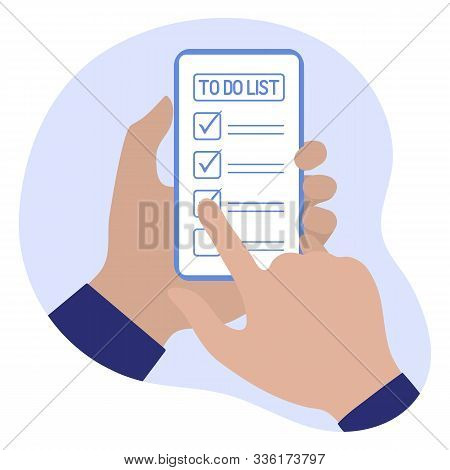 Vector Illustration With Hand Holds Smartphone And Notes Completed Tasks In The List Of What To Do I