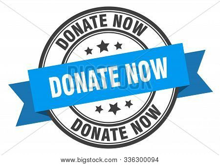 Donate Now Label. Donate Now Blue Band Sign. Donate Now