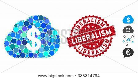Collage Financial Cloud Icon And Grunge Stamp Watermark With Liberalism Phrase. Mosaic Vector Is Com