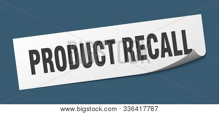 Product Recall Sticker. Product Recall Square Isolated Sign. Product Recall
