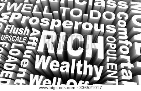 Rich Affluent Wealthy Upscale Upper Income Class Words 3d Illustration