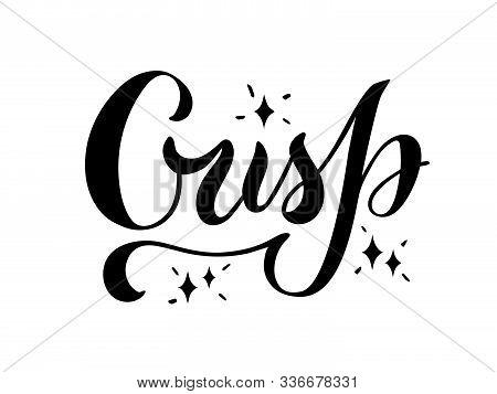 Vector Illustration Of Crisp Brush Lettering For Banner, Flyer, Poster, Clothes, Postcard, Logo, Adv
