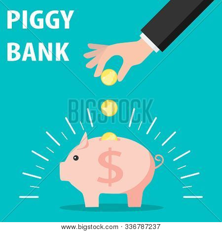 Piggy Bank And Hand With Coin. Vector Save Money In Piggy Bank, Flat Design. Save Money Concept.