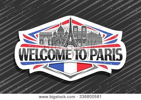Vector Logo For Paris, Cut Paper Sign With Black And White Line Draw Of Famous Paris Landmarks, Frid