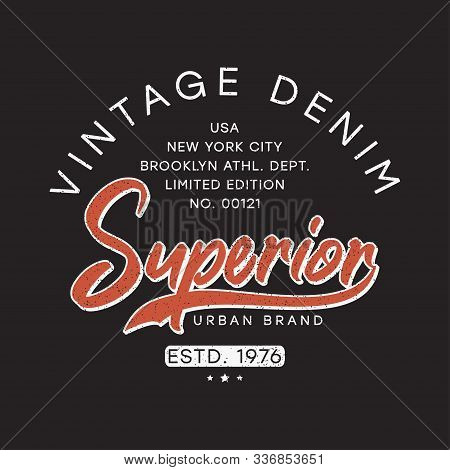 Vintage Denim Typography Graphics For T-shirt. Superior Retro Print For T Shirt Design. Graphics For