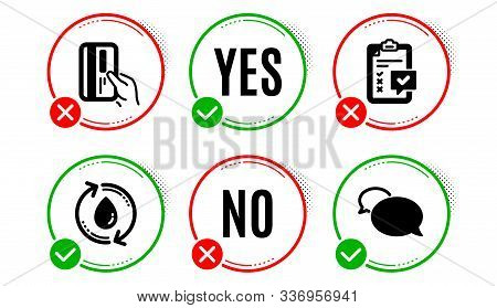 Payment Card, Refill Water And Checklist Icons Simple Set. Yes No Check Box. Messenger Sign. Credit