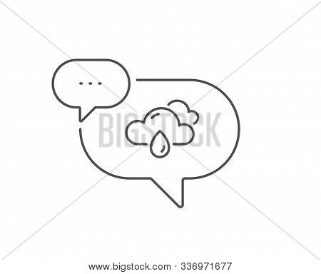 Rainy Weather Forecast Line Icon. Chat Bubble Design. Clouds With Rain Sign. Cloudy Sky Symbol. Outl