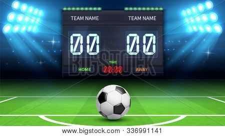 Football Stadium Background. Realistic Soccer Ball In Green Field. Stadium Electronic Sport Scoreboa