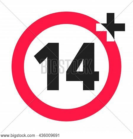 Over 14 Years Old Plus Forbidden Round Icon Sign Vector Illustration. 14 Plus Only Or Older Persons