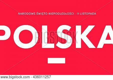 Independence Day Of Poland. (polish: Narodowe Święto Niepodległości, Polska. Translation: National I