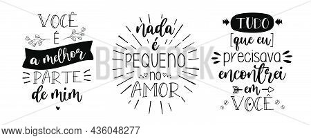 Three Love Lettering In Brazilian Portuguese Vector. Translation - You Are The Best Part Of Me - Not
