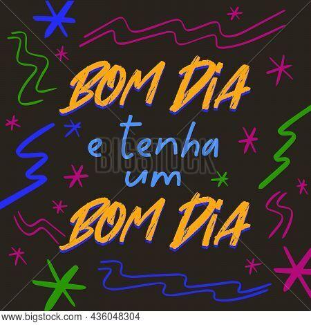 Kindness Poster In Brazilian Portuguese. Translation From Brazilian Portuguese - Good Morning And Ha