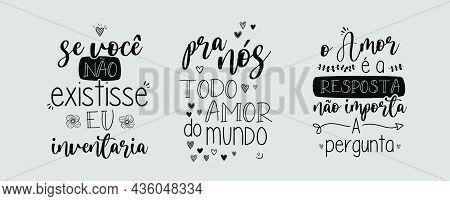 Three Love Lettering In Brazilian Portuguese Vector. Translation - If You Did Not Exist, I Would Inv