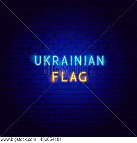 Ukrainian Flag Neon. Vector Illustration Of National Promotion.