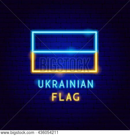 Ukrainian Flag Neon Label. Vector Illustration Of Ukraine Promotion.