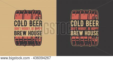 Beer Metal Keg For Bar. Original Brew Design With Craft Beer Barrel For Pab Or Brewery