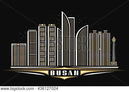 Vector Illustration Of Busan, Dark Horizontal Poster With Linear Design Famous Busan City Scape On D