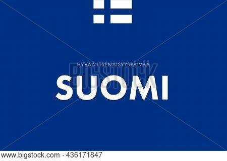 Independence Day Of Finland. (finish: Hyvää Itsenäisyyspäivää, Suomi. Translation: Happy Independenc