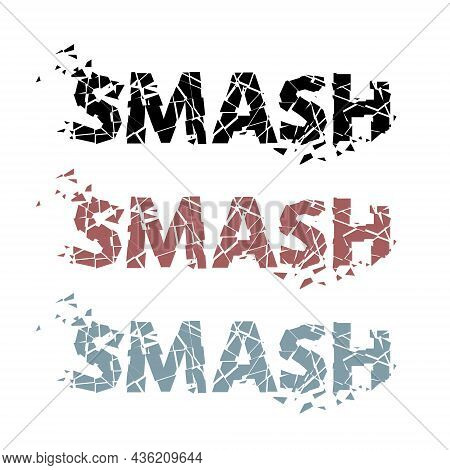 Smash Letters Are Broken Into Fragments. Vector Illustration