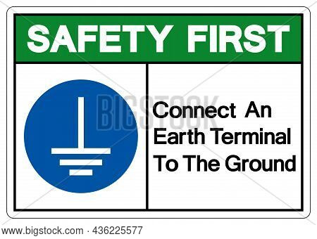 Safety First Connect An Earth Terminal To The Ground Symbol Sign,vector Illustration, Isolated On Wh