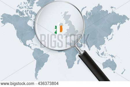 World Map With A Magnifying Glass Pointing At Ireland. Map Of Ireland With The Flag In The Loop. Vec