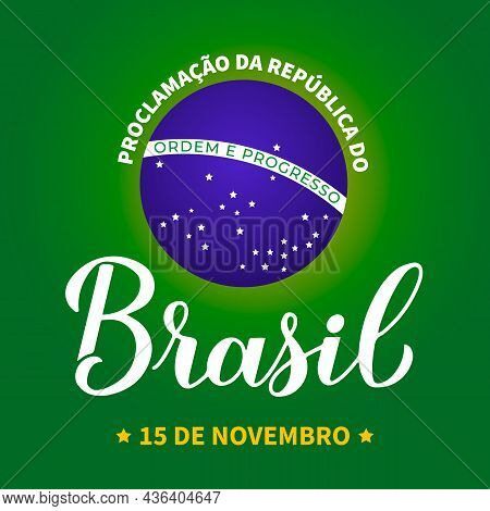Brazil Proclamation The Republic Day Typography Poster In Portuguese. Brazilian Holiday Celebrated O