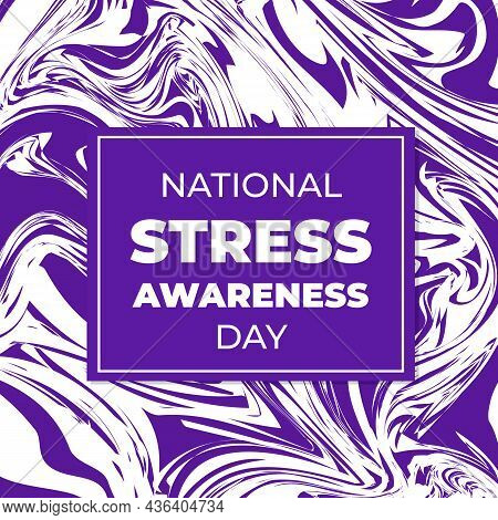 National Stress Awareness Day Typography Poster. Annual Event In Usa On First Wednesday In November.
