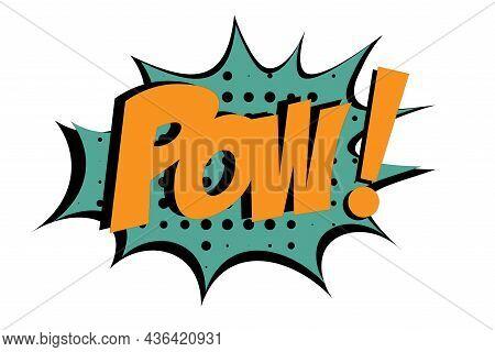 Pow Comic Lettering Vector Cartoon Illustration In Retro Pop Art Style On Halftone Background