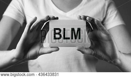 Blm Acronym For Black Lives Matters Movement. Stop Racism Concept