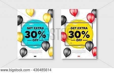 Get Extra 30 Percent Off Sale. Flyer Posters With Realistic Balloons Cover. Discount Offer Price Sig
