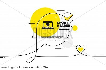Love Dating Icon. Continuous Line Check Mark Chat Bubble. Heart In Notebook Sign. Valentines Day Sym