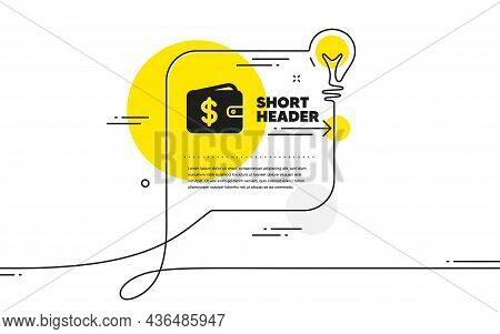 Shopping Wallet Icon. Continuous Line Idea Chat Bubble Banner. Dollar Sign. Usd Money Pocket Symbol.