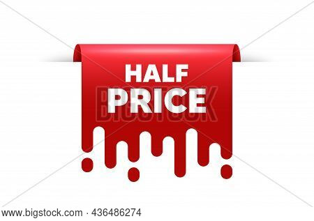 Half Price Text. Red Ribbon Tag Banner. Special Offer Sale Sign. Advertising Discounts Symbol. Half