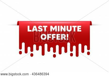 Last Minute Offer. Red Ribbon Tag Banner. Special Price Deal Sign. Advertising Discounts Symbol. Las