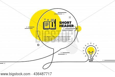 Recipe Book Icon. Continuous Line Idea Chat Bubble Banner. Cutlery Sign. Fork, Knife Symbol. Recipe