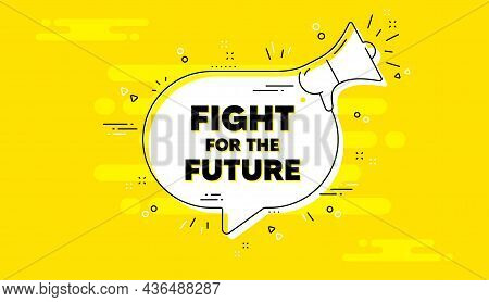 Fight For The Future Message. Alert Megaphone Yellow Chat Banner. Demonstration Protest Quote. Revol