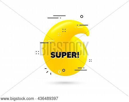 Super Text. Yellow 3d Quotation Bubble. Special Offer Sign. Best Value Promotion Symbol. Super Minim