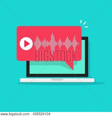 Voice Message Chat Notification Or Audio Podcast Notice Vector Bubble Speech On Laptop Computer Scre