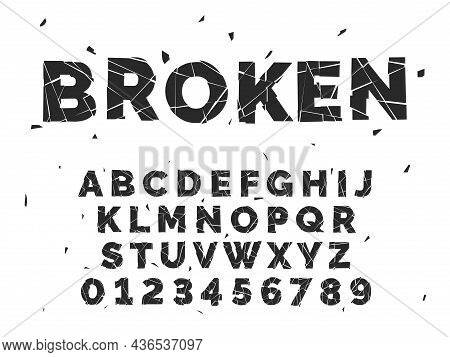 Broken Alphabet. Crash Font, Capital Latin Letters And Numbers, Crack Style English Abc, Smashed Fra