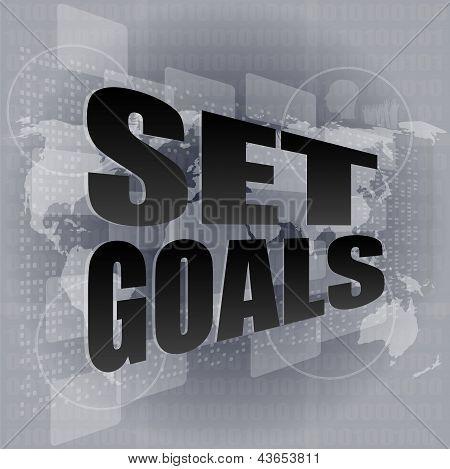 Business Concept: Words Set Goals On Digital Touch Screen