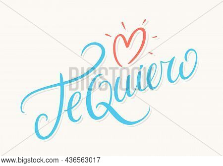 Te Quiero. I Love You In Spanish. Vector Handwritten Lettering. Vector Illustration.