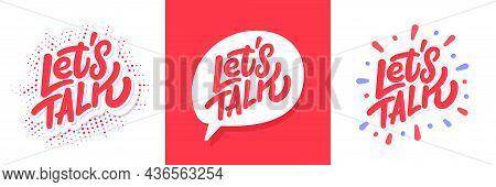Lets Talk. Vector Lettering Banners Set. Vector Illustration.