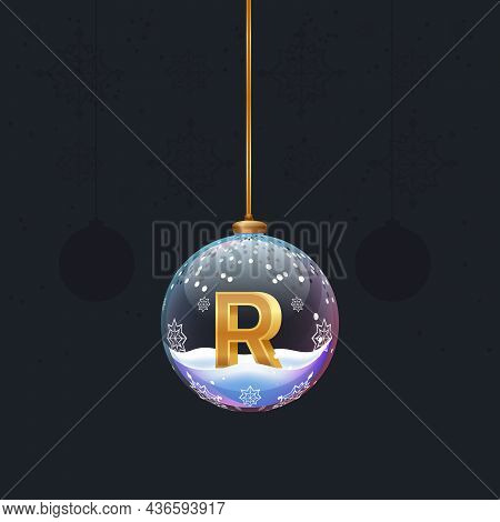 Alphabet Letter In Glass Christmas Tree Toy. Golden 3d Letter R Inside Ball. New Year Decoration Ele