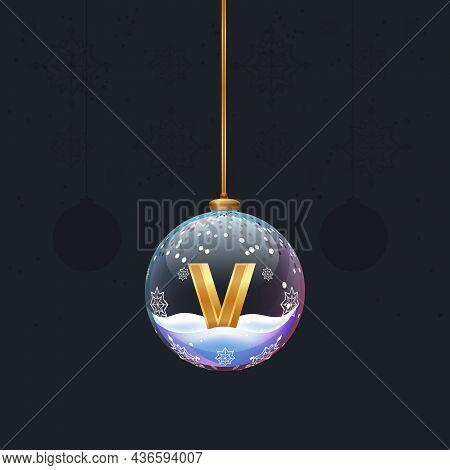 New Year Alphabet Letter In Glass Christmas Toy. Golden 3d Letter V Inside. Decoration Element For D
