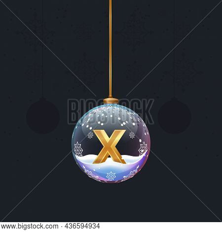 Alphabet Letter In Glass Christmas Tree Toy. Golden 3d Letter X Inside Ball. New Year Decoration Ele