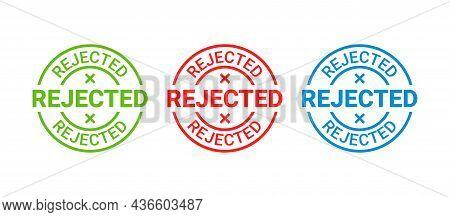 Rejected Stamp. Round Badge Reject. Denied Permit Sticker, Label. Negative Decision Mark. Red, Blue,