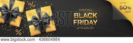 Black Friday Super Sale. Realistic Gold Gifts Boxes With Black Bows. Dark Background With Present Bo