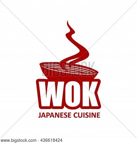 Wok Pan Icon, Chinese And Japanese Cuisine Steaming Noodles, Vector Asian Restaurant Sign. Chinese O