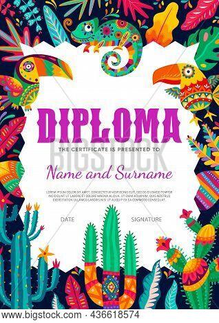Kid Cartoon Diploma, Mexican Toucans, Chameleons And Cactus, Vector Certificate. Kindergarten Apprec