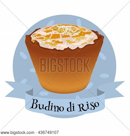 Italian Dessert Budino Di Riso. Colorful Illustration For Cafe, Bakery, Restaurant Menu Or Logo And
